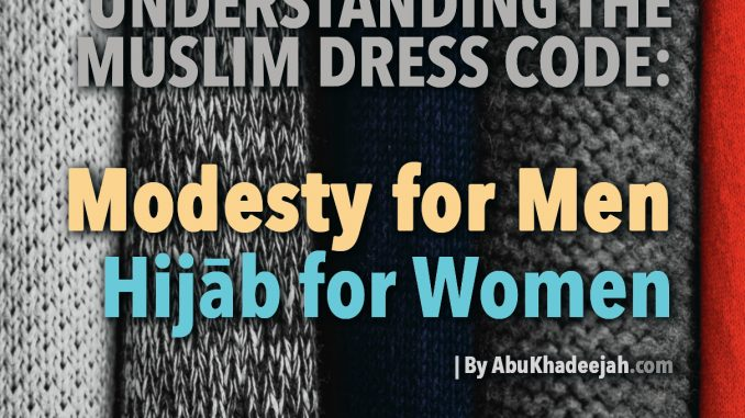 Understanding the Muslim Dress Code: Modesty for Men and the