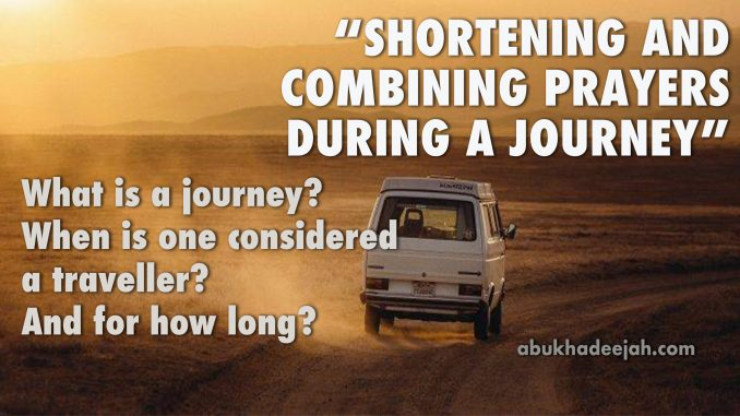 What is a journey in Islam? When is one considered to be a traveller