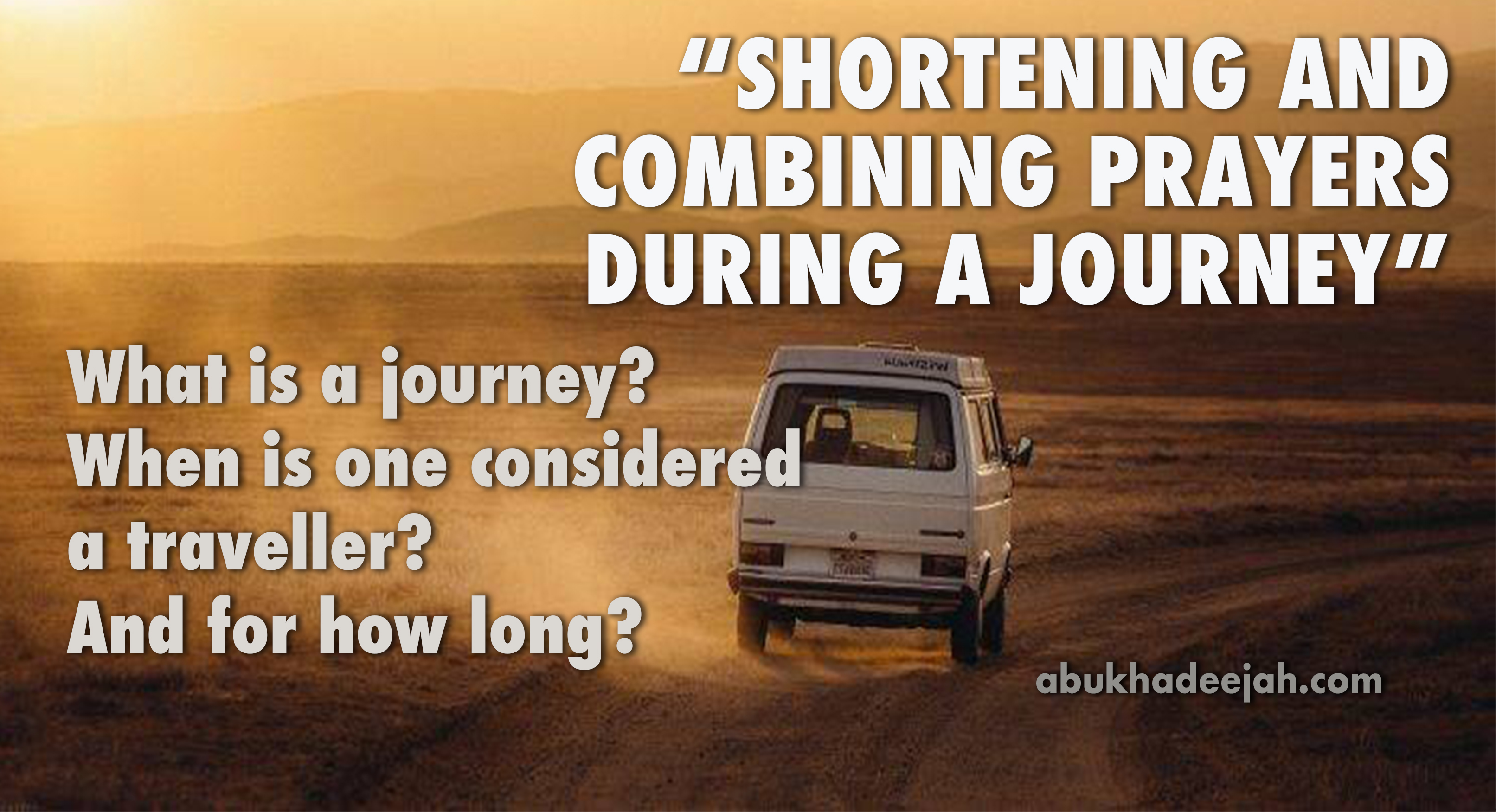 What is a journey in Islam? When is one considered to be a