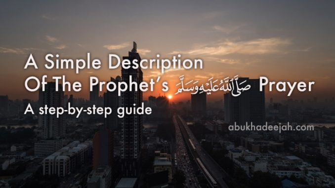 A Simple Guide To The Prophet's Prayer, Step-By-Step And Illustrated
