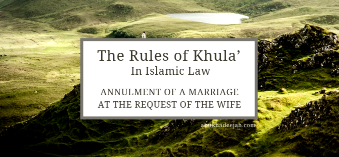 The Regulations of Khula' — The Annulment of a Marriage at