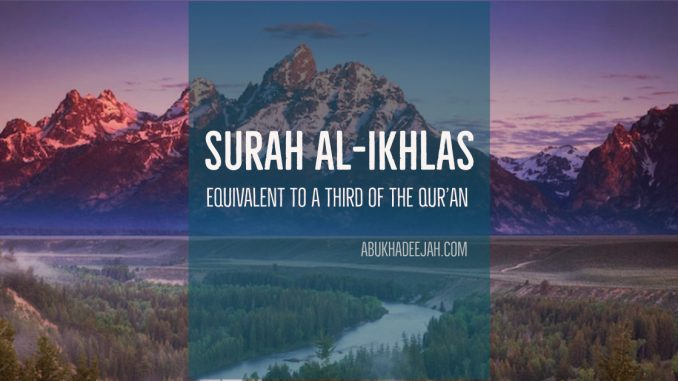 The Explanation of Surah Al-Ikhlās: Equivalent to a third of