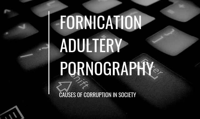 Sexual relationships outside marriage: Fornication, Adultery